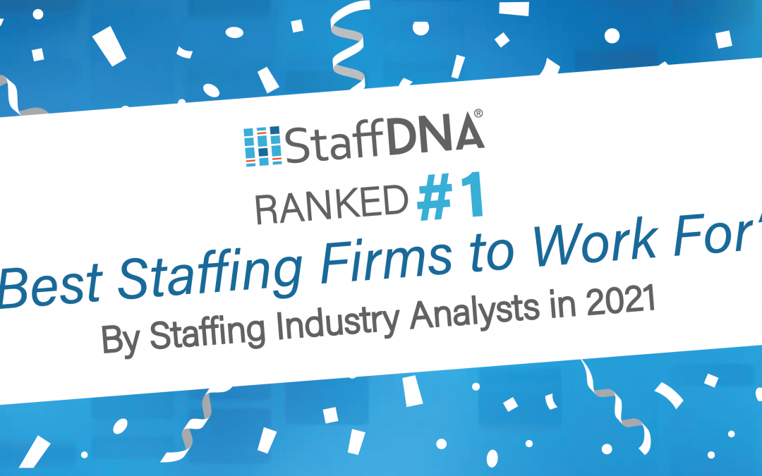 StaffDNA Earns Top Spot on SIA's 2021 Best Staffing Firm to Work For Awards List